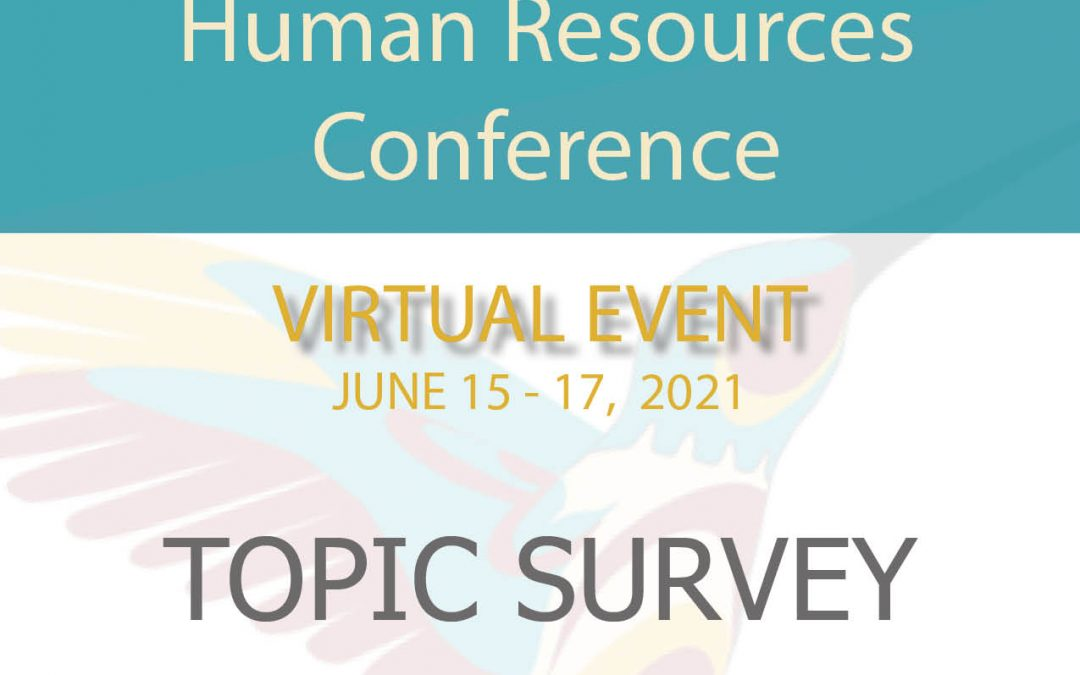 Topic Survey: First Nations Human Resources Conference