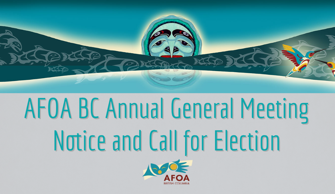 AFOA BC Annual General Meeting Notice and Call for Election
